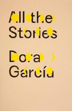 Dora_garcia_all_the_stories
