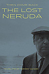 Pablo_neruda_then_come_back