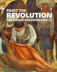 Paint_the_revolution_mexican_modern